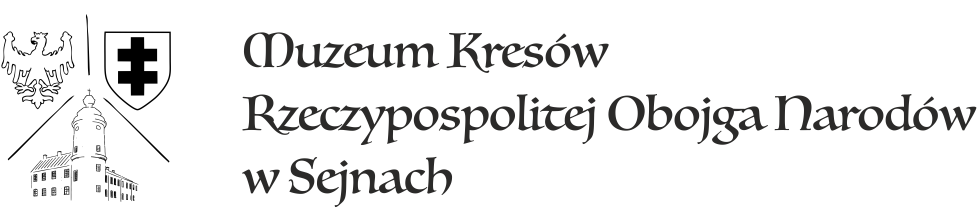 Muzeum Kresów Rzeczypospolitej Obojga Narodów w Sejnach